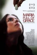 Nonton Film Maria Full of Grace (2004) Subtitle Indonesia Streaming Movie Download