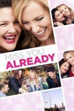 Nonton Film Miss You Already (2015) Subtitle Indonesia Streaming Movie Download