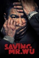 Nonton Film Saving Mr. Wu (2015) Subtitle Indonesia Streaming Movie Download