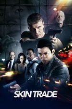 Nonton Film Skin Trade (2014) Subtitle Indonesia Streaming Movie Download