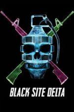Nonton Film Black Site Delta (2017) Subtitle Indonesia Streaming Movie Download
