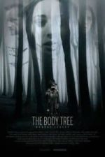 Nonton Film The Body Tree (2017) Subtitle Indonesia Streaming Movie Download