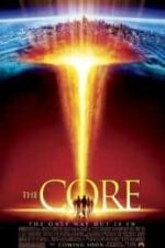 Nonton Film The Core (2003) Subtitle Indonesia Streaming Movie Download