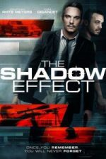 Nonton Film The Shadow Effect (2017) Subtitle Indonesia Streaming Movie Download