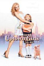 Nonton Film Uptown Girls (2003) Subtitle Indonesia Streaming Movie Download