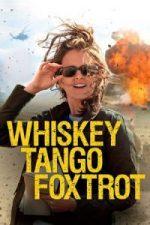 Nonton Film Whiskey Tango Foxtrot (2016) Subtitle Indonesia Streaming Movie Download