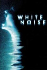 Nonton Film White Noise (2005) Subtitle Indonesia Streaming Movie Download