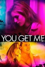 Nonton Film You Get Me (2017) Subtitle Indonesia Streaming Movie Download