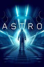 Nonton Film Astro(2018) Subtitle Indonesia Streaming Movie Download
