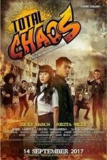 Nonton Film Total Chaos (2017) Subtitle Indonesia Streaming Movie Download
