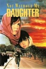 Nonton Film Not Without My Daughter (1991) Subtitle Indonesia Streaming Movie Download