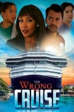 Nonton Film The Wrong Cruise (2018) Subtitle Indonesia Streaming Movie Download