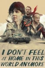Nonton Film I Don't Feel at Home in This World Anymore. (2017) Subtitle Indonesia Streaming Movie Download