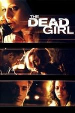 Nonton Film The Dead Girl (2006) Subtitle Indonesia Streaming Movie Download