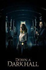 Nonton Film Down a Dark Hall (2018) Subtitle Indonesia Streaming Movie Download