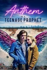 Nonton Film Anthem of a Teenage Prophet (2019) Subtitle Indonesia Streaming Movie Download