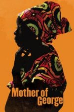 Nonton Film Mother of George (2013) Subtitle Indonesia Streaming Movie Download