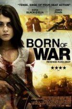 Nonton Film Born Of War (2013) Subtitle Indonesia Streaming Movie Download