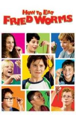 Nonton Film How to Eat Fried Worms (2006) Subtitle Indonesia Streaming Movie Download