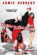 Nonton Film Kickin' It Old Skool (2007) Subtitle Indonesia Streaming Movie Download