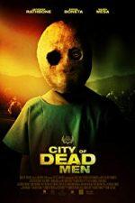 Nonton Film City of Dead Men (2014) Subtitle Indonesia Streaming Movie Download