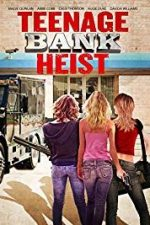 Nonton Film Teenage Bank Heist (2012) Subtitle Indonesia Streaming Movie Download