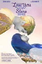 Nonton Film Love You to the Stars and Back (2017) Subtitle Indonesia Streaming Movie Download