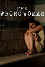 Nonton Film The Wrong Woman (2013) Subtitle Indonesia Streaming Movie Download