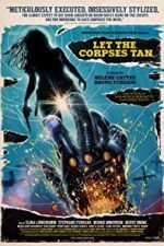 Nonton Film Let the Corpses Tan (2017) Subtitle Indonesia Streaming Movie Download