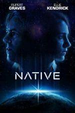 Nonton Film Native (2018) Subtitle Indonesia Streaming Movie Download