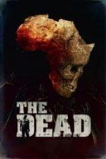 Nonton Film The Dead (2010) Subtitle Indonesia Streaming Movie Download