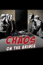 Nonton Film Chaos on the Bridge (2015) Subtitle Indonesia Streaming Movie Download