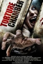 Nonton Film Torture Chamber (2013) Subtitle Indonesia Streaming Movie Download
