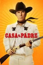 Nonton Film Casa De Mi Padre (2012) Subtitle Indonesia Streaming Movie Download