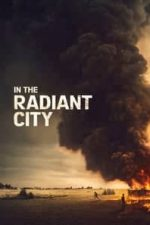 Nonton Film In the Radiant City (2016) Subtitle Indonesia Streaming Movie Download
