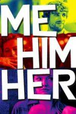 Nonton Film Me Him Her (2016) Subtitle Indonesia Streaming Movie Download