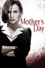 Nonton Film Mother's Day (2010) Subtitle Indonesia Streaming Movie Download
