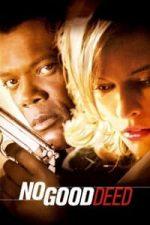 Nonton Film No Good Deed (2002) Subtitle Indonesia Streaming Movie Download