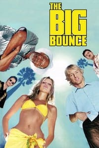 Nonton Film The Big Bounce (2004) Subtitle Indonesia Streaming Movie Download
