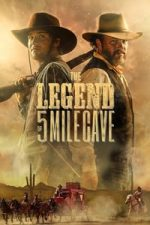 Nonton Film The Legend of 5 Mile Cave (2019) Subtitle Indonesia Streaming Movie Download