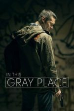Nonton Film In This Gray Place (2018) Subtitle Indonesia Streaming Movie Download