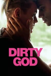 Nonton Film Dirty God (2019) Subtitle Indonesia Streaming Movie Download