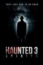 Nonton Film Haunted 3: Spirits (2018) Subtitle Indonesia Streaming Movie Download