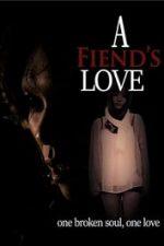 Nonton Film A Fiend's Love (2019) Subtitle Indonesia Streaming Movie Download