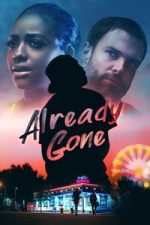 Nonton Film Already Gone (2019) Subtitle Indonesia Streaming Movie Download