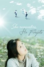 Nonton Film She Remembers, He Forgets (2015) Subtitle Indonesia Streaming Movie Download