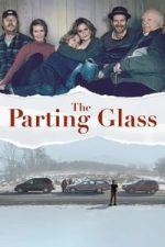 Nonton Film The Parting Glass (2018) Subtitle Indonesia Streaming Movie Download