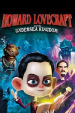 Nonton Film Howard Lovecraft & the Undersea Kingdom (2017) Subtitle Indonesia Streaming Movie Download