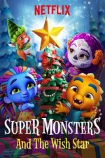 Nonton Film Super Monsters and the Wish Star (2018) Subtitle Indonesia Streaming Movie Download