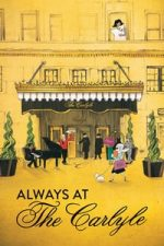 Nonton Film Always at The Carlyle (2018) Subtitle Indonesia Streaming Movie Download